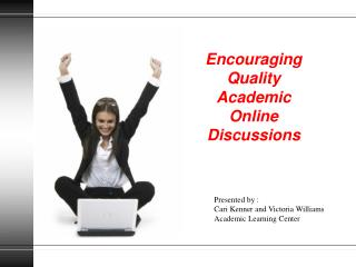 Encouraging Quality Academic Online Discussions