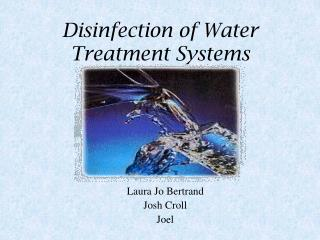 Disinfection of Water Treatment Systems