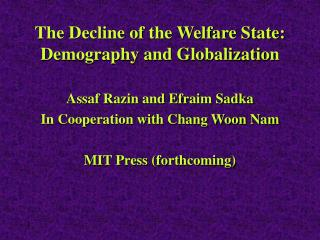 The Decline of the Welfare State: Demography and Globalization