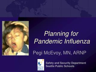 Planning for  Pandemic Influenza