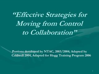 Effective Strategies for  Moving from Control  to Collaboration