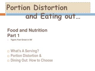 Portion Distortion    and Eating out