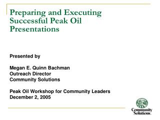 Preparing and Executing Successful Peak Oil Presentations