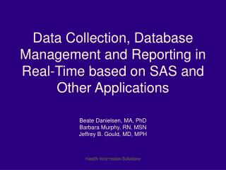 Data Collection, Database Management and Reporting in Real-Time based on SAS and Other Applications