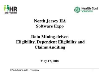 North Jersey IIA  Software Expo  Data Mining-driven  Eligibility, Dependent Eligibility and Claims Auditing   May 17, 20