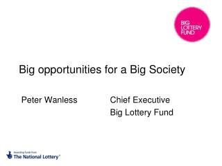 Big opportunities for a Big Society