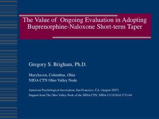 The Value of  Ongoing Evaluation in Adopting Buprenorphine-Naloxone Short-term Taper