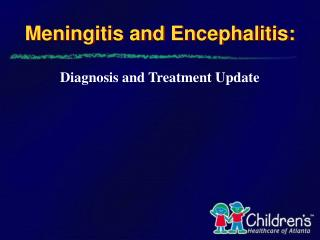 Meningitis and Encephalitis: