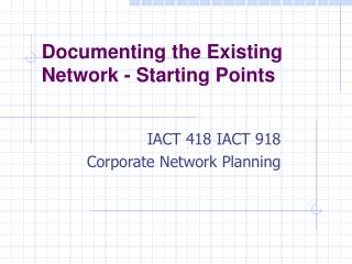 Documenting the Existing Network - Starting Points