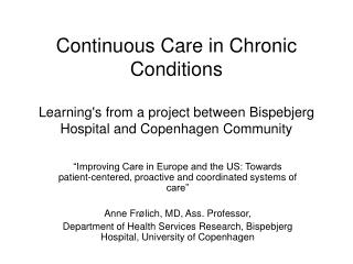 Continuous Care in Chronic Conditions  Learnings from a project between Bispebjerg Hospital and Copenhagen Community