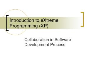 Introduction to eXtreme Programming XP