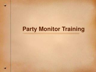 Party Monitor Training