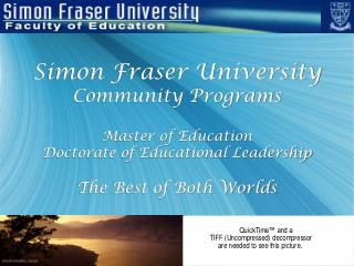 Simon Fraser University Community Programs  Master of Education Doctorate of Educational Leadership