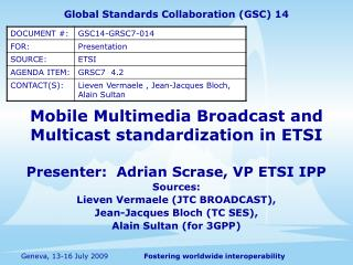 Mobile Multimedia Broadcast and Multicast standardization in ETSI
