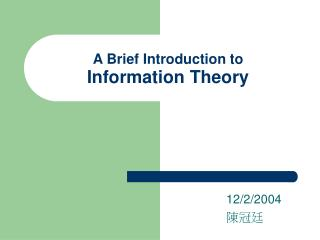 A Brief Introduction to  Information Theory