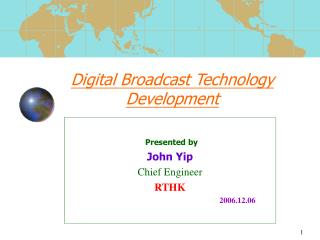 Digital Broadcast Technology Development