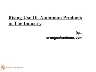 Rising Use Of Aluminum Products In Industry