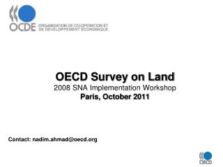 OECD Survey on Land 2008 SNA Implementation Workshop  Paris, October 2011