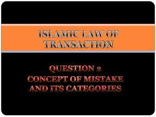 ISLAMIC LAW OF TRANSACTION