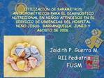 UTILIZACI N DE PAR METROS ANTROPOM TRICOS PARA EL DIAGN STICO NUTRICIONAL EN NI OS ATENDIDOS EN EL SERVICIO DE URGENCIAS