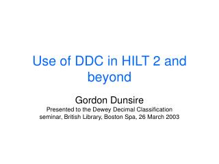 Use of DDC in HILT 2 and beyond