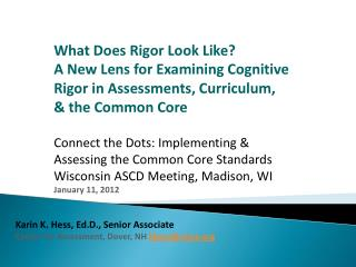 What Does Rigor Look Like A New Lens for Examining Cognitive Rigor in Assessments, Curriculum,  the Common Core   Connec