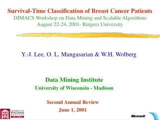 Survival-Time Classification of Breast Cancer Patients DIMACS Workshop on Data Mining and Scalable Algorithms August 22-