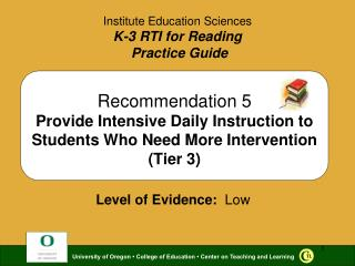 Recommendation 5 Provide Intensive Daily Instruction to Students Who Need More Intervention Tier 3