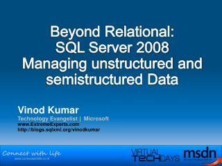 Beyond Relational:  SQL Server 2008  Managing unstructured and semistructured Data