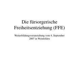 Die f rsorgerische Freiheitsentziehung FFE