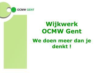 Wijkwerk  OCMW Gent  We doen meer dan je denkt