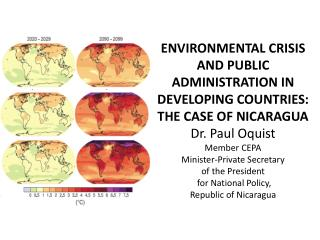 ENVIRONMENTAL CRISIS AND PUBLIC ADMINISTRATION IN DEVELOPING COUNTRIES: THE CASE OF NICARAGUA Dr. Paul Oquist Member CEP