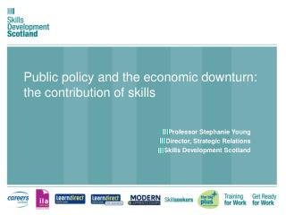 Public policy and the economic downturn: the contribution of skills