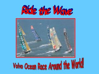 Ride the Wave Volvo Ocean Race Around the World
