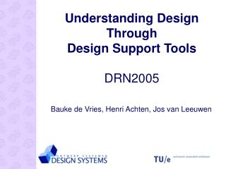 Understanding Design Through  Design Support Tools  DRN2005