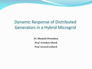 Dynamic Response of Distributed Generators in a Hybrid Microgrid