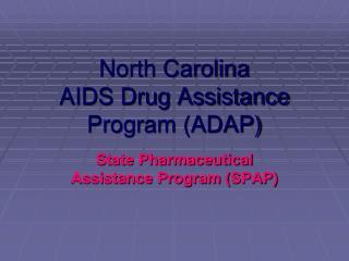 North Carolina AIDS Drug Assistance Program ADAP