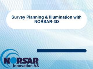 Survey Planning  Illumination with NORSAR-3D