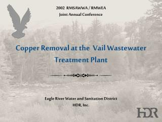 Copper Removal at the  Vail Wastewater Treatment Plant