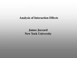 Analysis of Interaction Effects