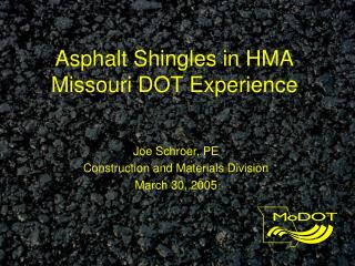 Asphalt Shingles in HMA Missouri DOT Experience