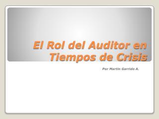 El Rol del Auditor en Tiempos de Crisis