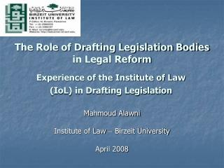 Experience of the Institute of Law IoL in Drafting Legislation