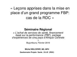 Le ons apprises dans la mise en place d un grand programme FBP: cas de la RDC