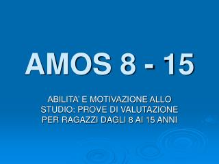 AMOS 8 - 15