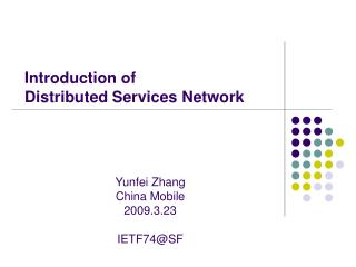 Introduction of  Distributed Services Network