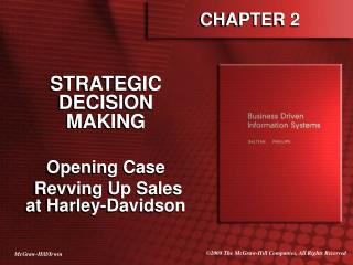 STRATEGIC DECISION MAKING  Opening Case  Revving Up Sales at Harley-Davidson