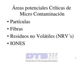 reas potenciales Cr ticas de  Micro Contaminaci n