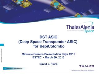 DST ASIC  Deep Space Transponder ASIC   for BepiColombo   Microelectronics Presentation Days 2010   ESTEC  - March 30, 2