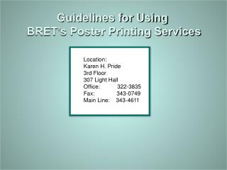 Guidelines for Using  BRET s Poster Printing Services